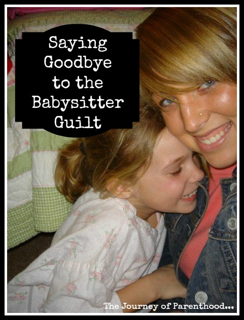 Saying Goodbye to the Babysitter Guilt