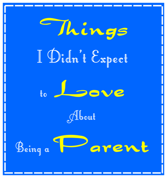 Things I Didn't Expect to Love About Being a Parent -- Some things I knew I'd love about being a parent: nurturing, teaching, getting unconditional love - but others were a lot more unexpected.  {posted @ Unremarkable Files}
