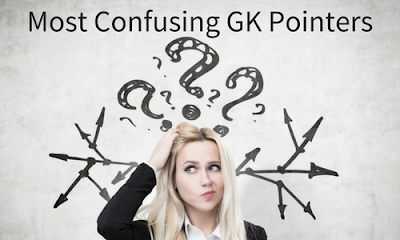 Most Confusing GK Pointers- Part 92