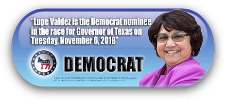 LUPE VALDEZ IS THE DEMOCRAT NOMINEE IN THE RACE FOR GOVERNOR OF TEXAS ON NOVEMBER 6, 2018