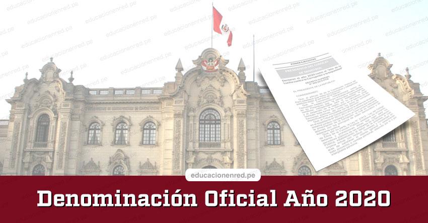 NOMBRE OFICIAL DEL AÑO 2020: Denominación del año 2020 en Perú - Diario Oficial El Peruano
