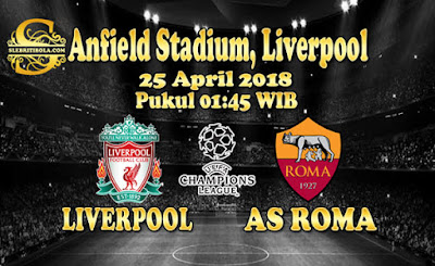 JUDI BOLA DAN CASINO ONLINE - PREDIKSI PERTANDINGAN LIGA CHAMPIONS LIVERPOOL VS AS ROMA 25 APRIL 2018