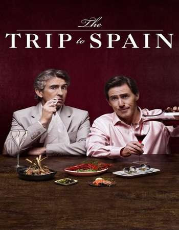 Poster Of Hollywood Film Watch Online The Trip to Spain 2017 Full Movie Download Free Watch Online 300MB