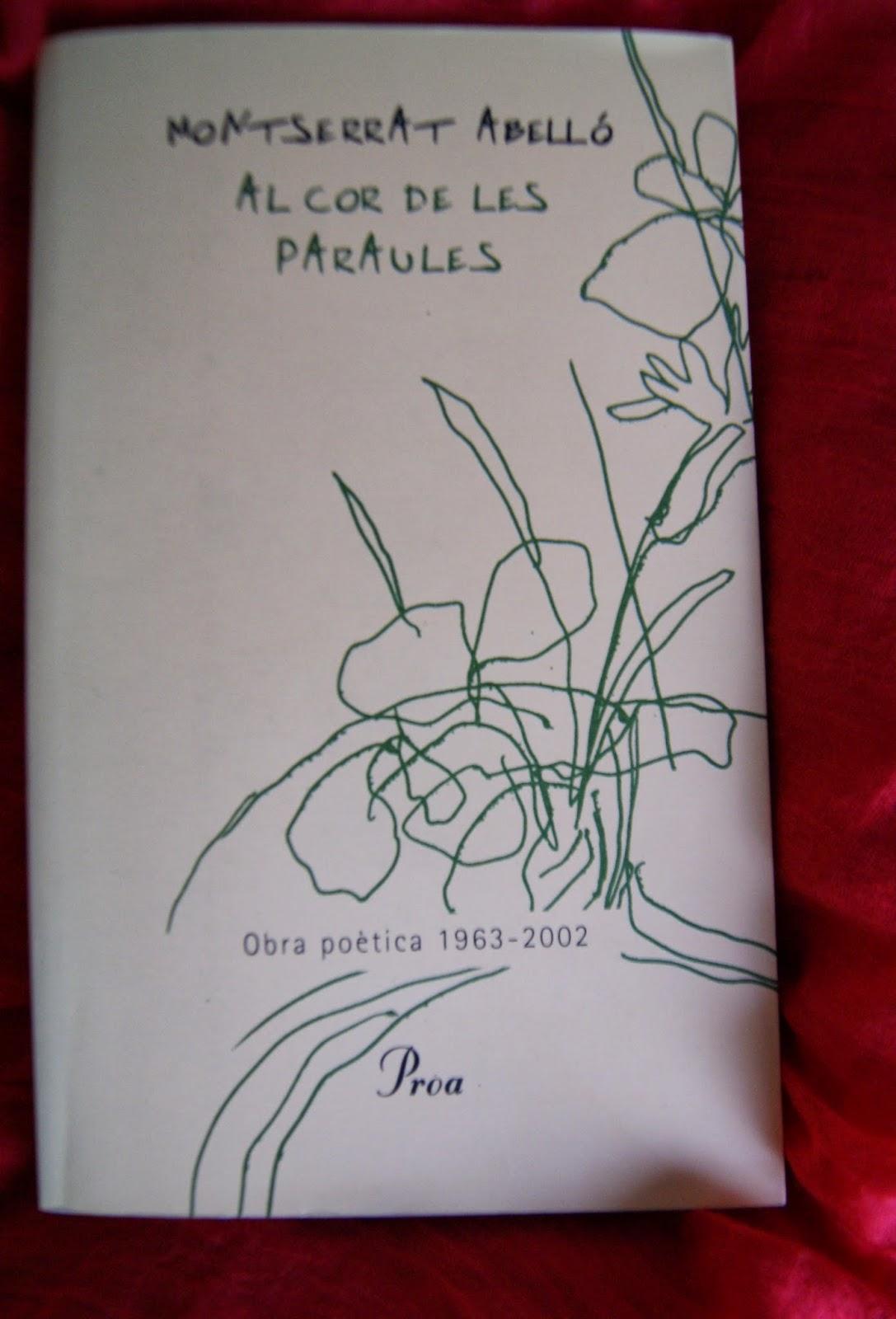 Al cor de les paraules : obra poètica 1963-2002 / Montserrat Abelló per Teresa Grau Ros