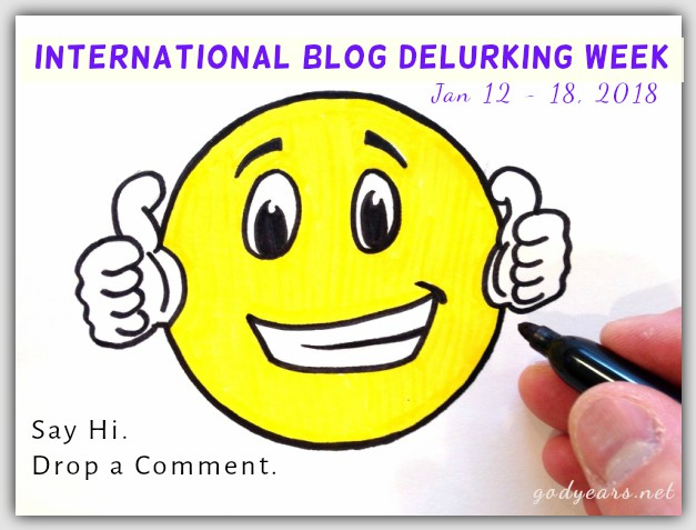 It is International Blog Delurking Week. Say 'Hello' for a Change