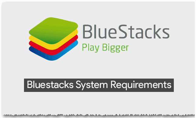متطلبات تشغيل برنامج بلوستاك BlueStacks على الكمبيوتر