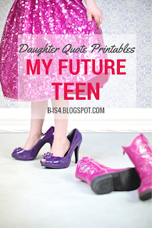 http://b-is4.blogspot.com/2015/09/my-future-teen-daughter-quote-printables.html