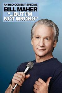 Watch Bill Maher… But I'm Not Wrong Online Free in HD