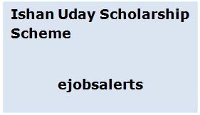 Ishan Uday Scholarship Scheme 2017
