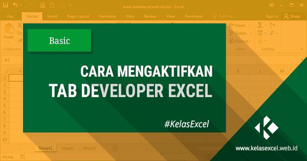 Cara Menampilkan Developer Tab Excel