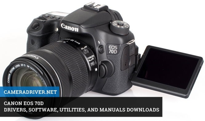 Get this Newest Firmware to update your Canon EOS 70D