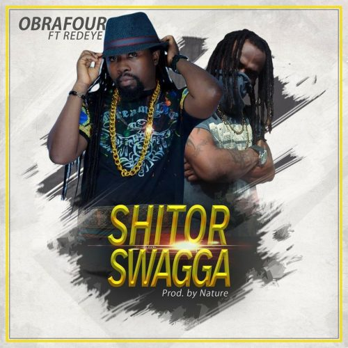 Obrafour ft. Red Eye – Shitor Swagga