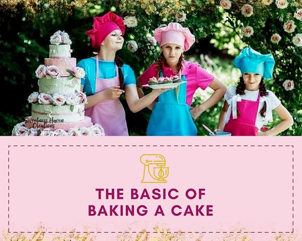 THE BASICS OF BAKING A CAKE