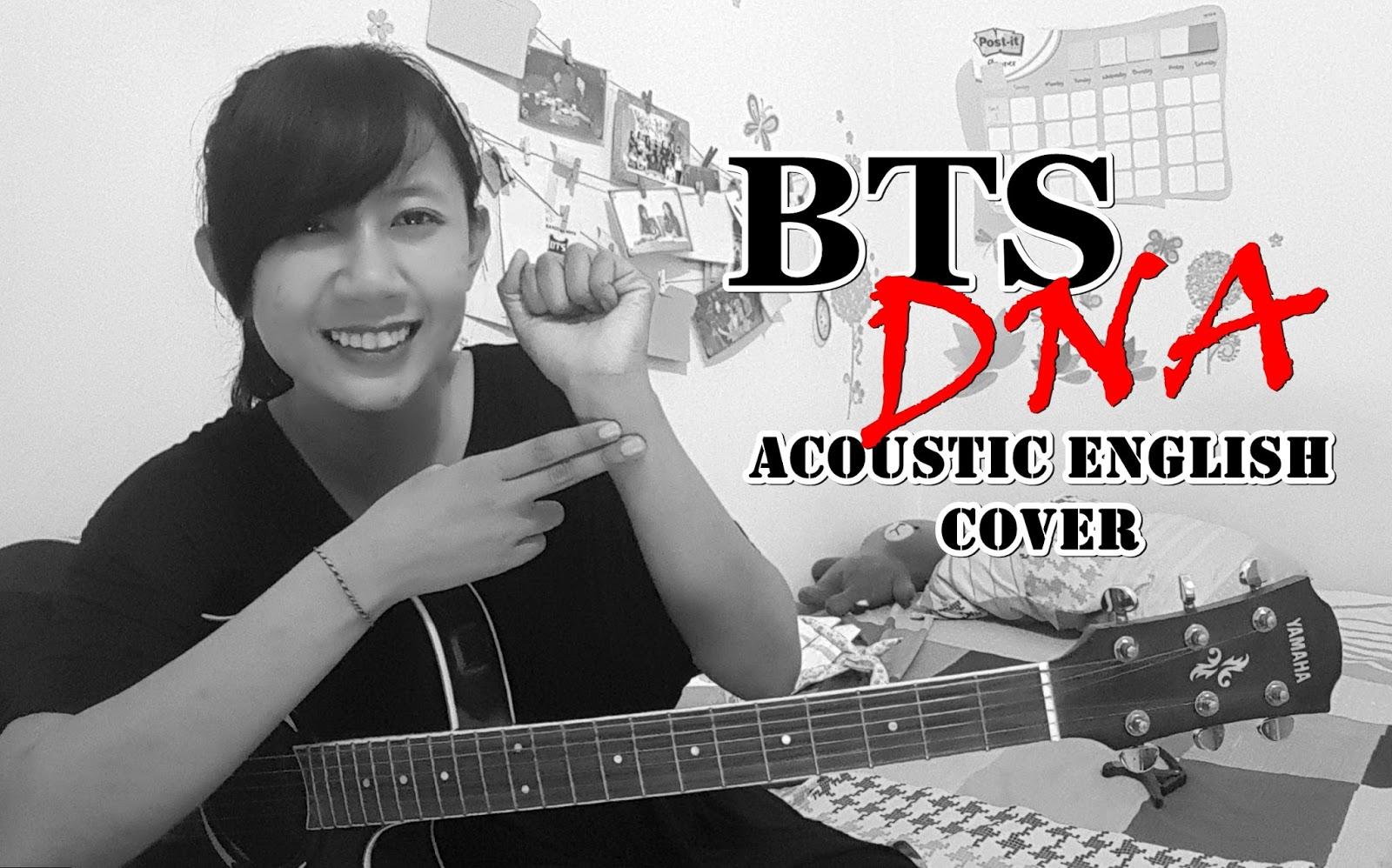 leereeya: [CHORDS] BTS 방탄소년단 - DNA Acoustic English Cover