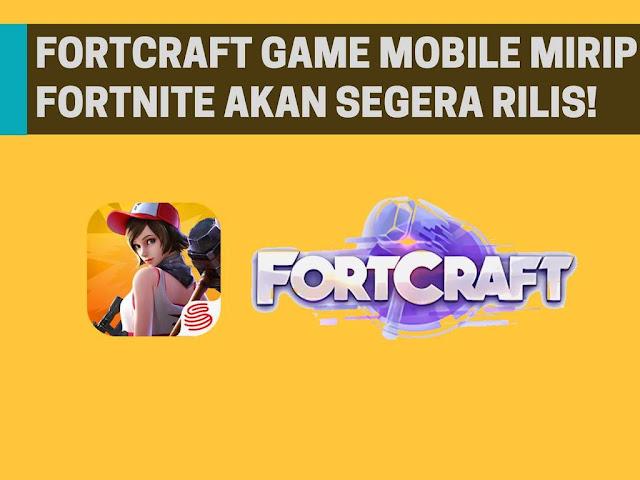 FortCraft, Game Mobile Mirip Fortnite Segera Rilis
