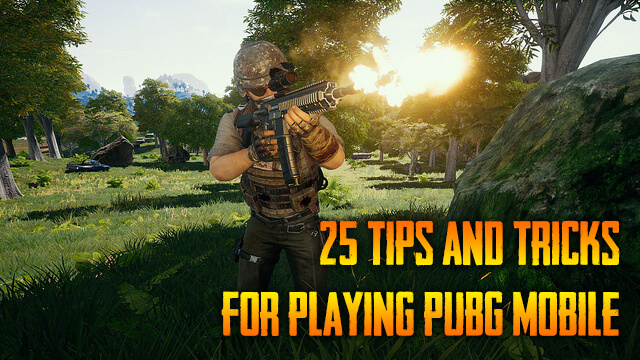 25 Tips and Tricks for Playing PUBG Mobile to Win Chicken Dinner