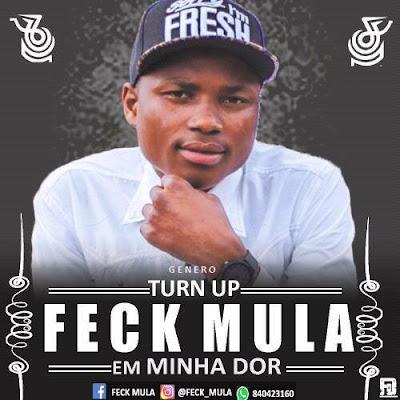 Feck Mula-Minha Dor (2016) [Download]