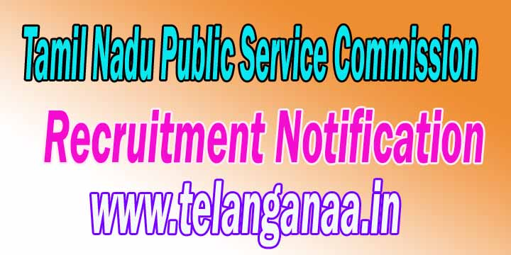 TNPSC (Tamil Nadu Public Service Commission) Recruitment Notification tnpsc.gov.in