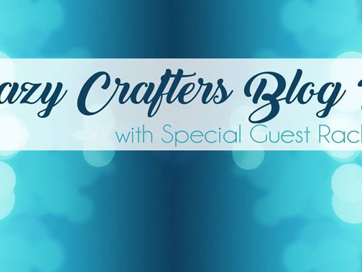 Crazy Crafters Blog Hop with Rachel Tessman
