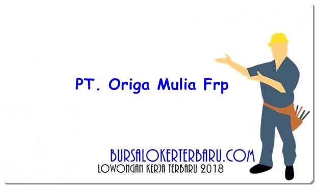 PT. Origa Mulia Fiberglass Reinforced Plastics