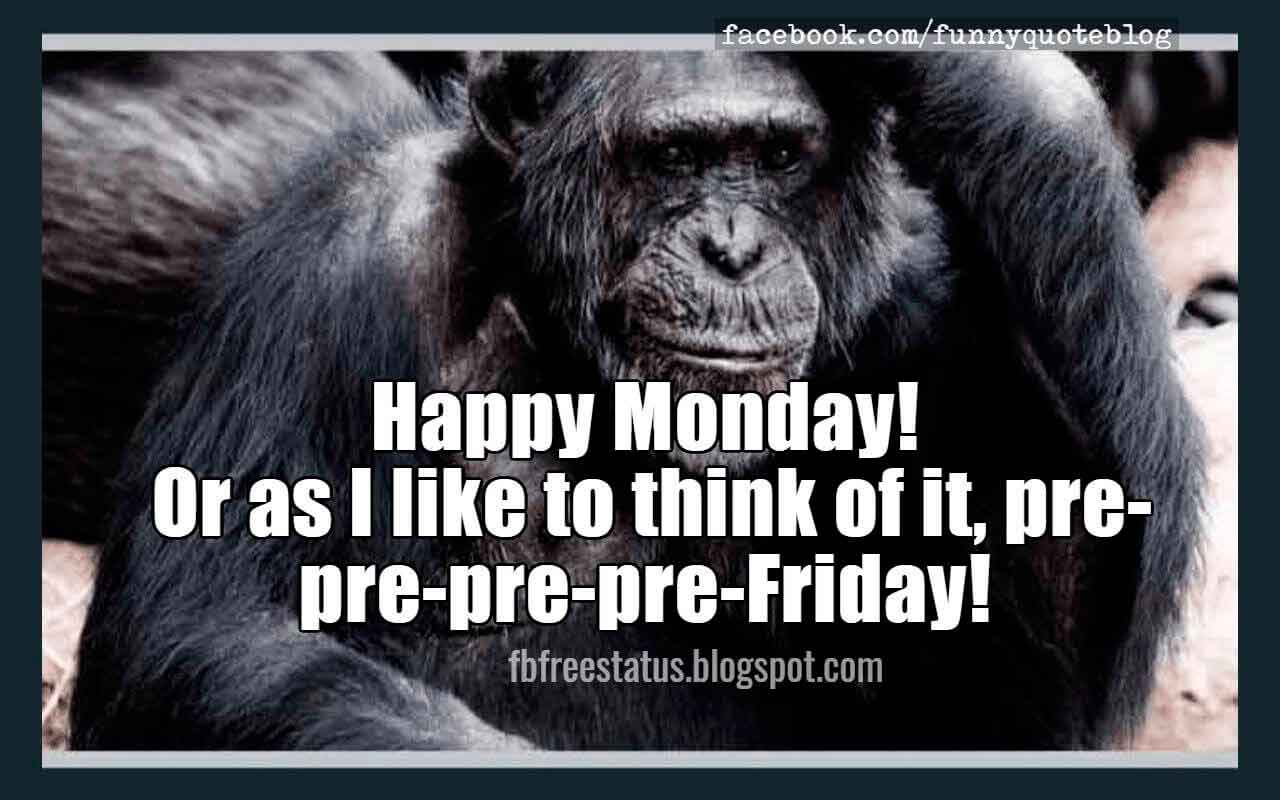 Funny Monday Quotes To Be Happy On Monday Morning