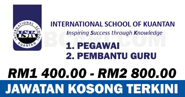 IKLAN JAWATAN KOSONG INTERNATIONAL SCHOOL OF KUANTAN