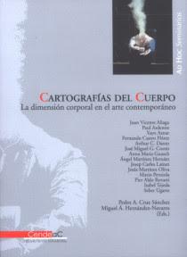 Cartografías del cuerpo: la dimensión corporal en el arte contemporáneo / editado por Pedro A. Cruz Sánchez, Miguel A. Hernández-Navarro