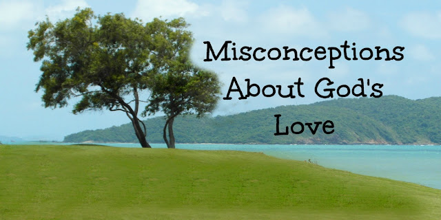 What True Love Isn't - Discerning truth and errors about God's Love