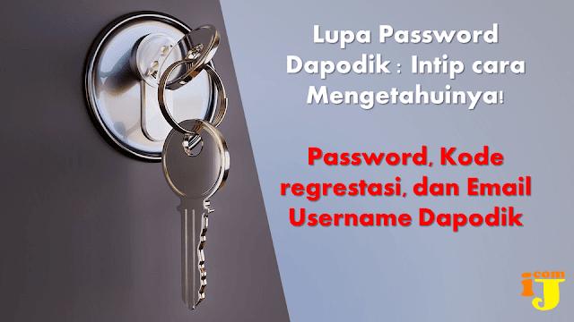 Lupa password Dapodik biasanya terjadi bukan alasannya benar Lupa Password Dapodik : Intip cara Mengetahuinya!