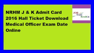 NRHM J & K Admit Card 2016 Hall Ticket Download Medical Officer Exam Date Online