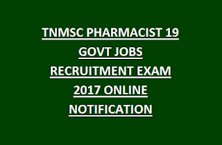 TNMSC PHARMACIST 19 GOVT JOBS RECRUITMENT EXAM 2017 ONLINE NOTIFICATION