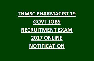 TNMSC PHARMACIST 19 GOVT JOBS RECRUITMENT EXAM 2017 ONLINE NOTIFICATION