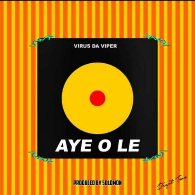 DOWNLOAD: Virus Da Viper - Aye Ole