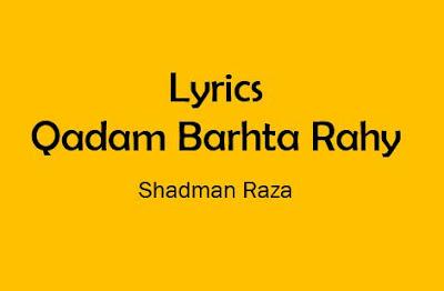 qadam barhtra rahy lyrics shadman raza noha