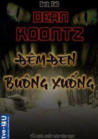 Đêm Đen Buông Xuống - Dean R Koontz
