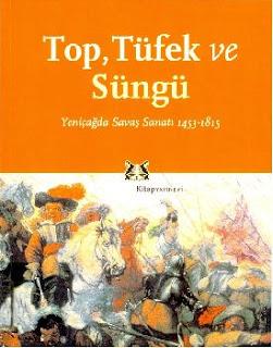 Jeremy Black - Top, Tüfek, Sungu - Yeni çağda Savaş Sanatı-1453-1815