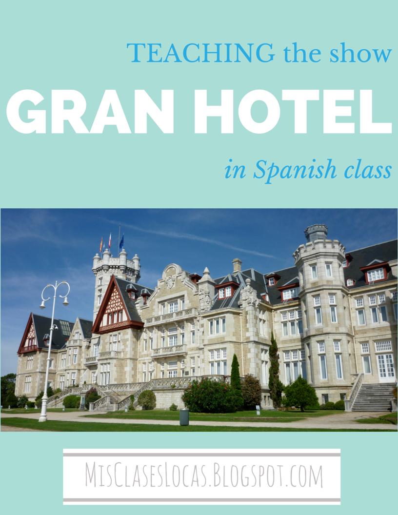 Gran Hotel In Spanish Class Mis Clases Locas