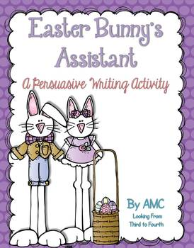 https://www.teacherspayteachers.com/Product/Easter-Bunnys-Assistant-A-Persuasive-Writing-Activity-1184716