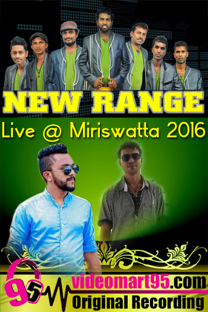 NEW RANGE LIVE AT MIRISWATTA 2016