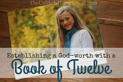 Establishing a God-worth With a Book of Twelve- a book of letters from 12 women of influence in my daughter's life