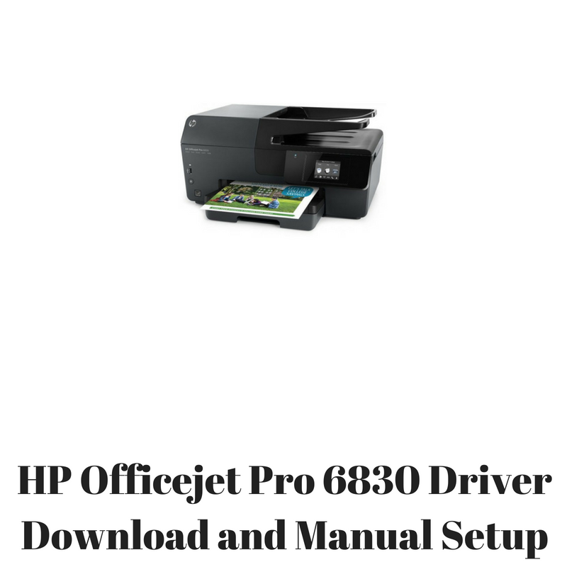 hp officejet pro 6830 driver download and manual setup hp printer rh hpprinter driver com hp printer manual officejet pro 8600 hp printer manual officejet 4630