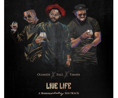 Olamide ft Timaya & Falz – Live Life (Prod Major Bangz)