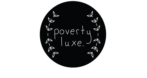 Poverty Luxe.