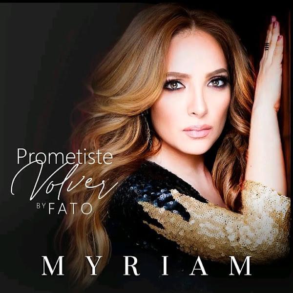 MYRIAM, FATO - Prometiste volver