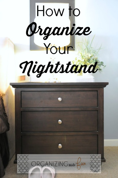 How to Organize Your Nightstand :: OrganizingMadeFun.com