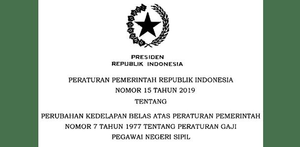 PP Nomor 15 Tahun 2019 Tentang Perubahan Kedelapan Belas PP Nomor 7 Tahun 1977 Tentang Peraturan Gaji Pokok PNS