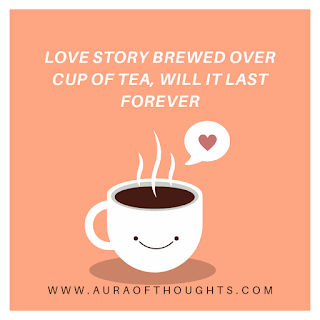 lovestory over tea - Aura OfThoughts