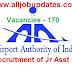 AAI Recruitment 2017 - 170 Junior Assistant & Jr Executive Post Details