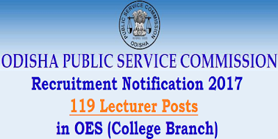 Odisha PSC Recruitment 2017 for 119 lecturers in OES (College Branch)
