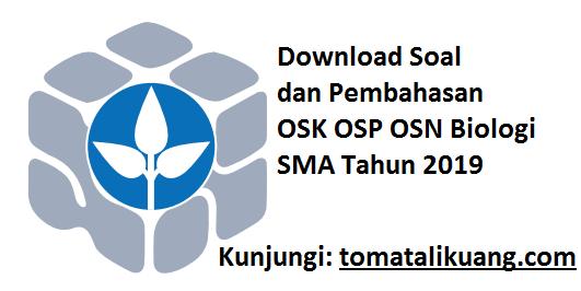 Download Soal & Pembahasan OSK OSP OSN Biologi SMA Tahun 2019, tomatalikuang.com